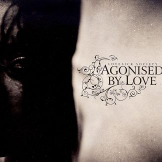 Agonised By Love – Lovesick society CD