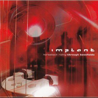 Implant – Horsebackriding through bass fields CD