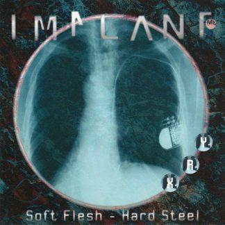 Implant – Soft flesh – hard steel CD