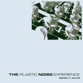 Plastic Noise Experience Dead or alive CD