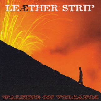 Leaether Strip - Walking on volcanos EPCD
