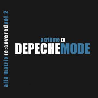 Various Artists - Alfa Matrix re:covered vol. 2- a tribute to Depeche Mode 2CD