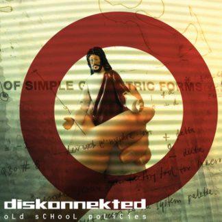 Diskonnekted - Old school policies CD