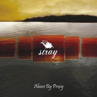 Stray - Abuse by proxy CD