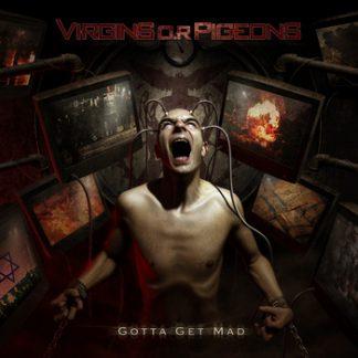 Virgins O.R. Pigeons - Gotta get mad CD