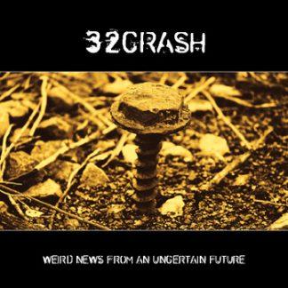 32CRASH - Weird news from an uncertain future CD