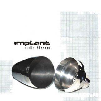 Implant - Audio blender CD