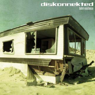 Diskonnekted - Hotel existence CD