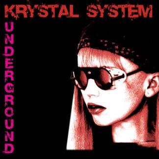 Krystal System - Underground CD