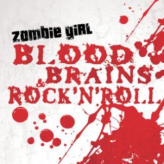 Zombie Girl - Blood, Brains & Rock'N'Roll CD