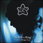 Hungry Lucy - To Kill A King CD