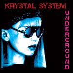 Krystal System - Underground 2CD