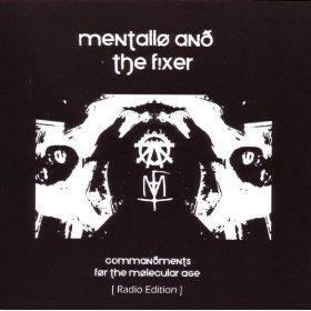 Mentallo & The Fixer - Commandments For The Molecular Age (radio version) EPCD