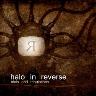 Halo In Reverse - Trials and tribulations CD