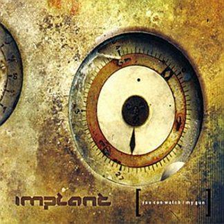 Implant - You can watch / My gun EPCD