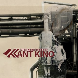 Kant Kino Father worked in industry CD