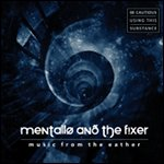 Mentallo & The Fixer - Music from the eather 2CD