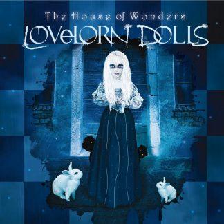 The house of wonders Lovelorn Dolls