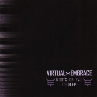 Virtual Embrace - Roots of evil EPCD