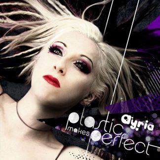 ayria plastic makes perfect cd