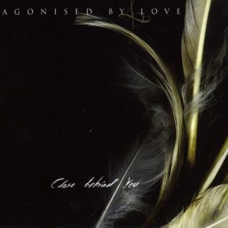 Agonised By Love - Close behind you EPCD