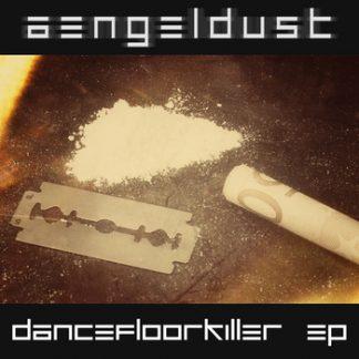 Aengeldust - Dancefloor killer EP