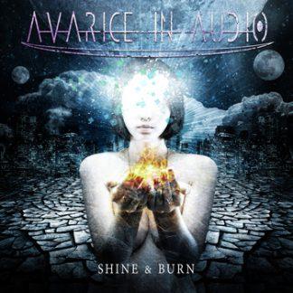 Avarice In Audio - Shine & burn CD