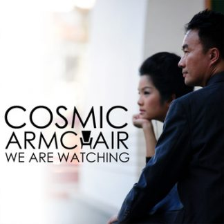 Cosmic Armchair - We are watching EP