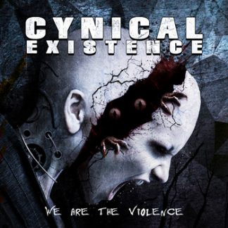 Cynical Existence - We are the violence CD