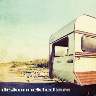Diskonnekted - Justify (Diskonnekted VIP mix) EP
