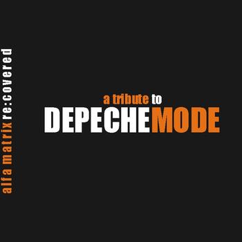 Various Artists - Alfa Matrix re:covered vol. 1- a tribute to Depeche Mode 2CD