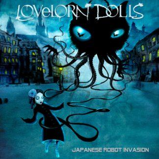 Lovelorn Dolls - Japanese Robot Invasion CD
