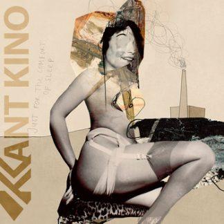 Kant Kino - Just for the comfort of sleep EP