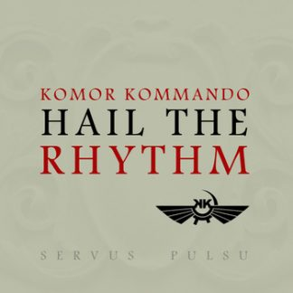 Komor Kommando - Hail the rhythm EP
