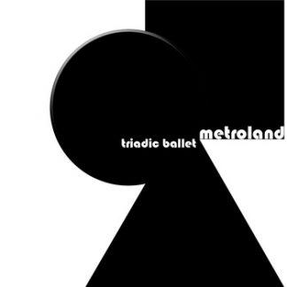 Metroland - Triadic ballet 3CD