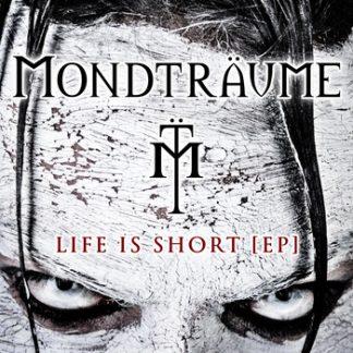 Mondträume - Life is short EP