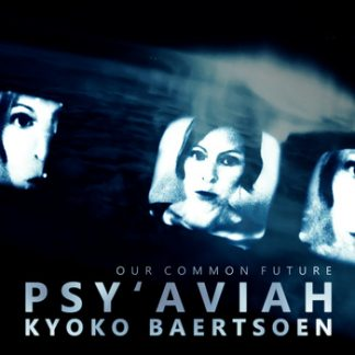 Psy'Aviah featuring Kyoko Baertsoen - Our common future EP