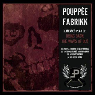 Pouppée Fabrikk - Bring back the ways of old EP