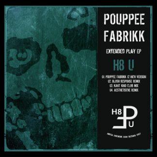Pouppée Fabrikk - H8 u EP