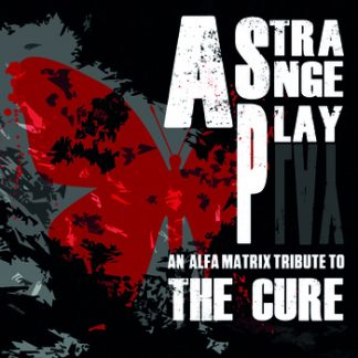 Various Artists - A strange play - an alfa matrix tribute to The Cure 2CD