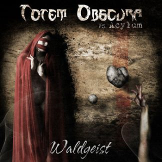 Totem Obscura vs. Acylum - Waldgeist EP