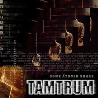 Tamtrum - Some atomik songz CD