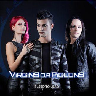 Virgins O.R Pigeons - Bleed to lead EP