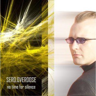 sero.overdose no time for silence 2cd