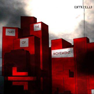 Entrzelle - Part Of The Movement (Bonus Tracks Version)