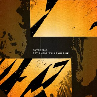 Entrzelle - Set These Walls On Fire EP