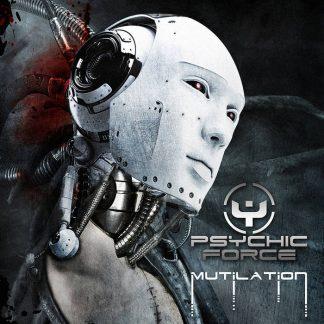 The Psychic Force - Mutilation (Bonus Tracks Version)