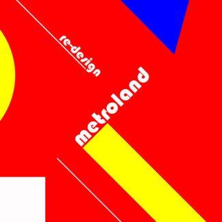 Metroland - Re-design EP
