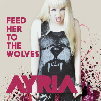 Ayria - Feed Her To The Wolves EP