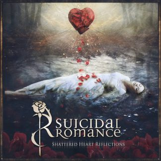 Suicidal Romance - Shattered Heart Reflections (Bonus Tracks Version)